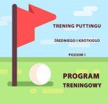 """Program """"Chce być Najlepszy"""". Trening puttingu średniego i krótkiego – Poziom 1"""
