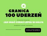 Jak grać coraz lepiej w golfa  – granica 100 uderzeń