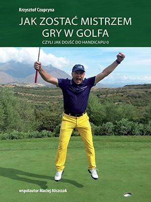 jak-zostac-mistrzem-gry-w-golfa-czyli-jak-dojsc-do-handicapu-0-krzysztof-czupryna-300x400.jpg